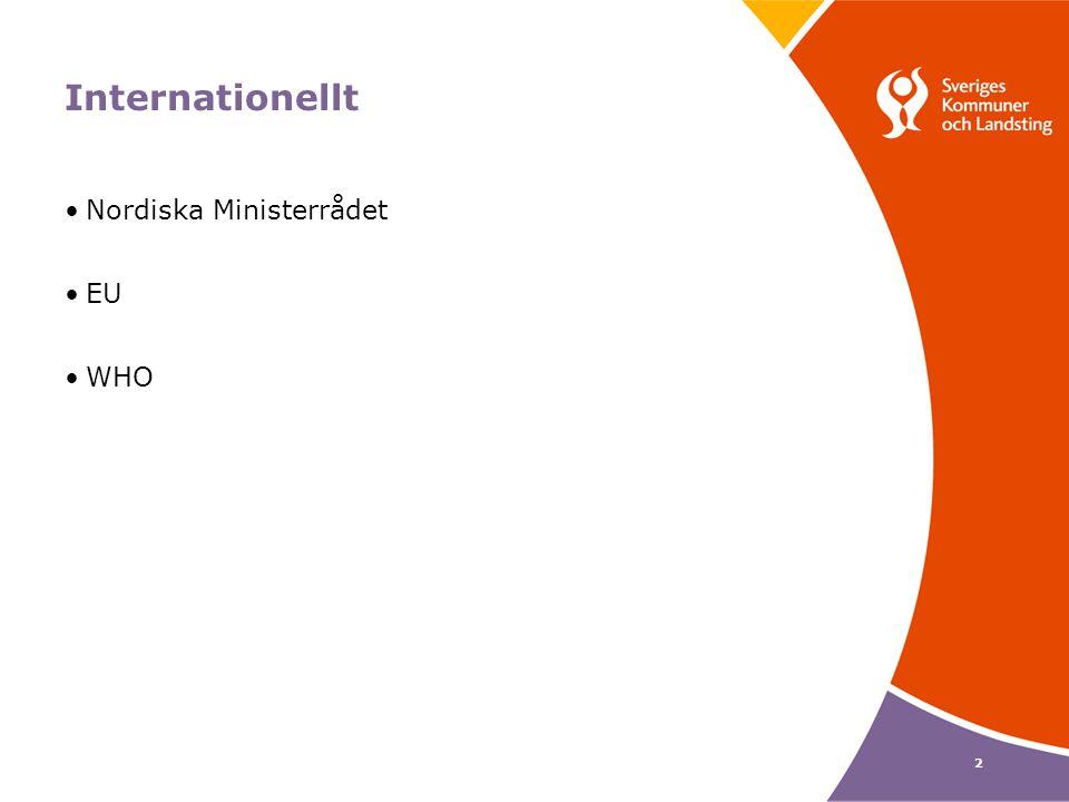 2 Internationellt Nordiska Ministerrådet EU WHO