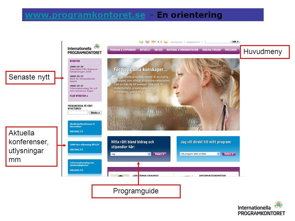 www.programkontoret.sewww.programkontoret.se - En orientering Senaste nytt Huvudmeny Aktuella konferenser, utlysningar mm Programguide