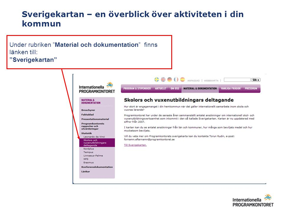 """Sverigekartan – en överblick över aktiviteten i din kommun Under rubriken """"Material och dokumentation"""" finns länken till: """"Sverigekartan"""""""