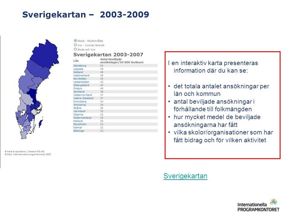 Sverigekartan – 2003-2009 I en interaktiv karta presenteras information där du kan se: det totala antalet ansökningar per län och kommun antal bevilja