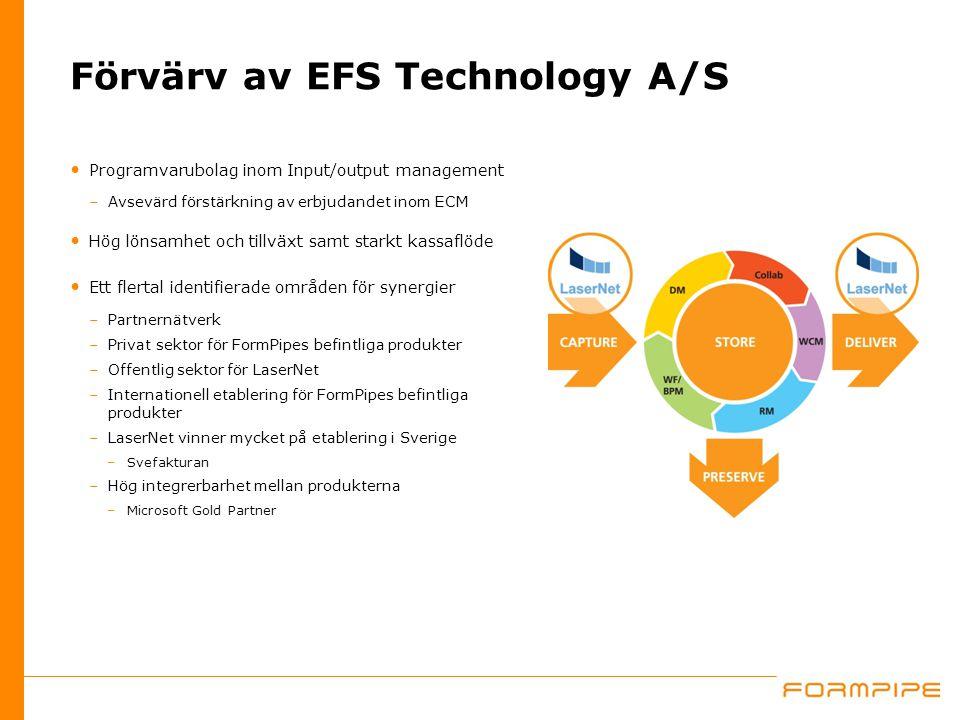Förvärv av EFS Technology A/S Programvarubolag inom Input/output management –Avsevärd förstärkning av erbjudandet inom ECM Hög lönsamhet och tillväxt