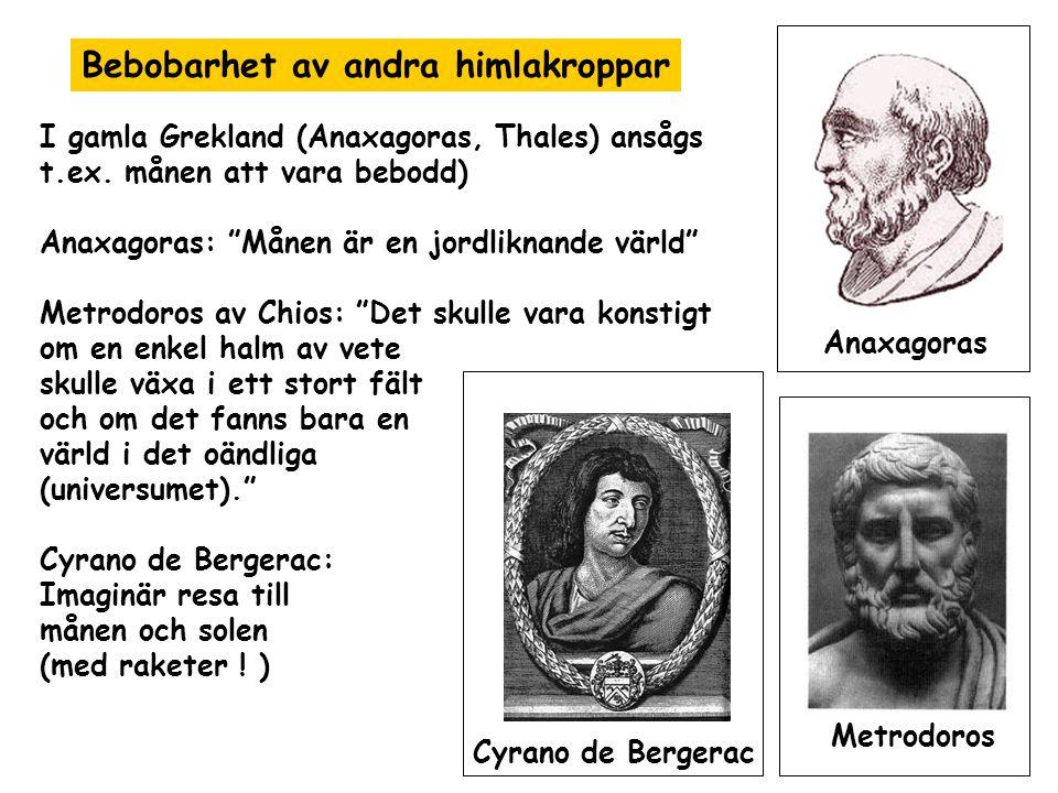 Bebobarhet av andra himlakroppar I gamla Grekland (Anaxagoras, Thales) ansågs t.ex.