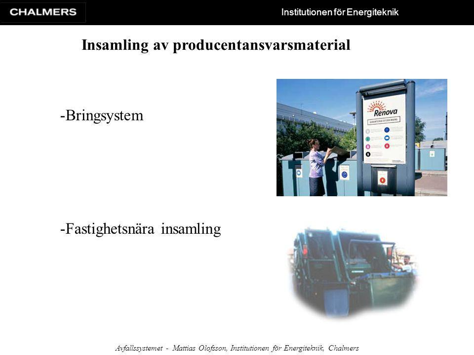 Institutionen för Energiteknik Avfallssystemet - Mattias Olofsson, Institutionen för Energiteknik, Chalmers Emissioner Förbränning:Dioxiner Tungmetaller Försurande ämnen (SOx, NOx) Biologisk behandling: Försurande ämnen (främst ammoniak) Övergödning (kväveläckage vid spridning av kompost och rötrest) Flyktiga organiska ämnen – VOC (rötning, främst vid uppgradering av biogas till fordonsbränsle) Deponering:Metan (stark växthusgas) Övergödning (emissioner i lakvatten) Stor reduktion sedan mitten av 1980-talet