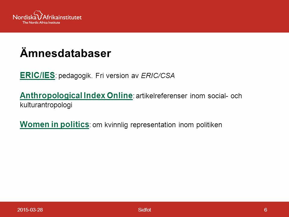 2015-03-28Sidfot6 Ämnesdatabaser ERIC/IES ERIC/IES : pedagogik. Fri version av ERIC/CSA Anthropological Index Online Anthropological Index Online : ar