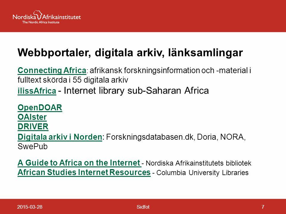 2015-03-28Sidfot7 Webbportaler, digitala arkiv, länksamlingar Connecting Africa Connecting Africa : afrikansk forskningsinformation och -material i fu