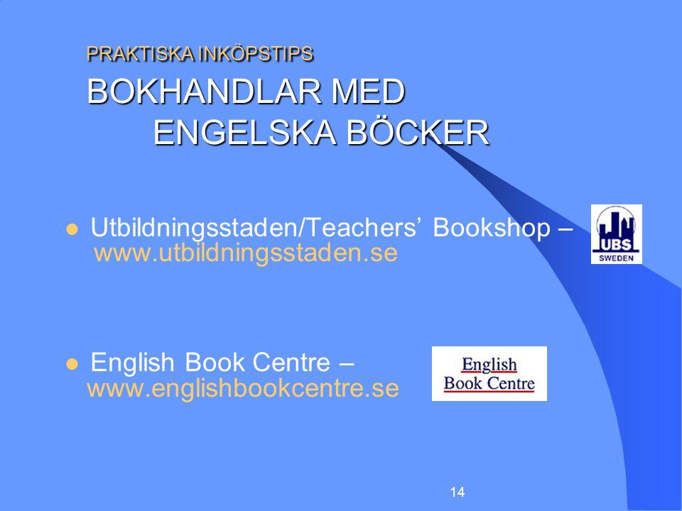 14 PRAKTISKA INKÖPSTIPS BOKHANDLAR MED ENGELSKA BÖCKER PRAKTISKA INKÖPSTIPS BOKHANDLAR MED ENGELSKA BÖCKER Utbildningsstaden/Teachers' Bookshop – www.