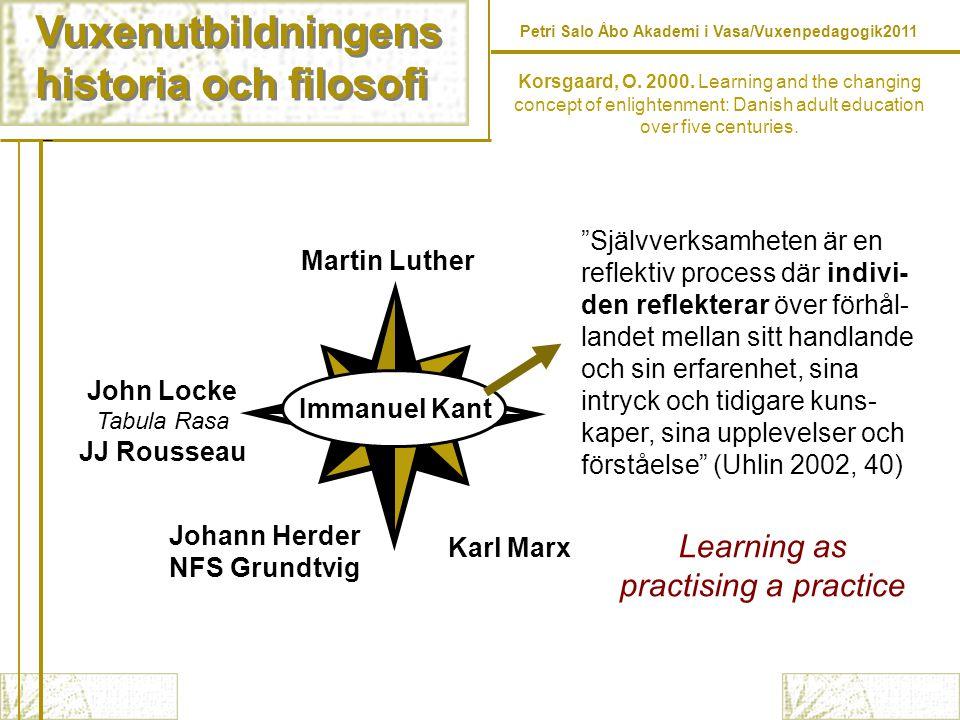 Vuxenutbildningens historia och filosofi Vuxenutbildningens historia och filosofi Martin Luther Korsgaard, O. 2000. Learning and the changing concept