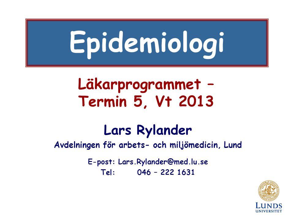 Läkarprogrammet – Termin 5, Vt 2013 Lars Rylander Avdelningen för arbets- och miljömedicin, Lund E-post: Lars.Rylander@med.lu.se Tel: 046 – 222 1631 E