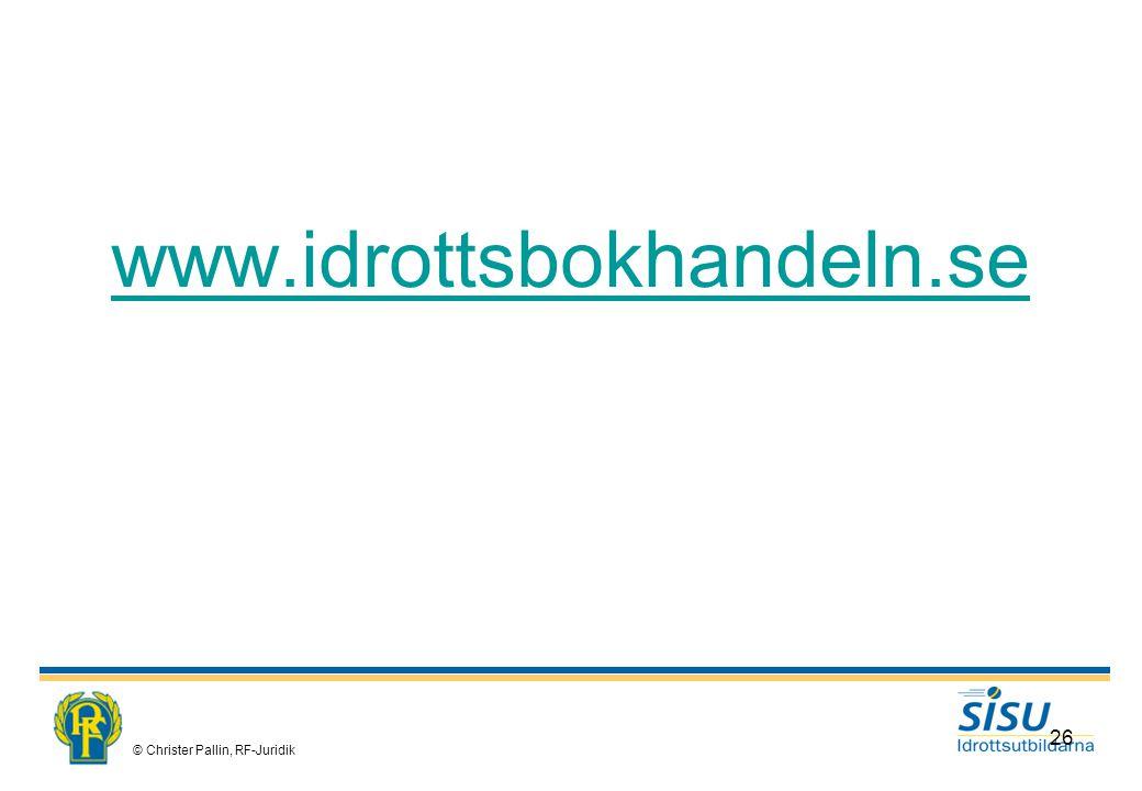© Christer Pallin, RF-Juridik 26 www.idrottsbokhandeln.se