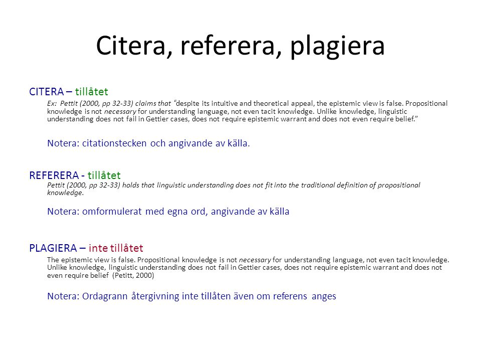 "Citera, referera, plagiera CITERA – tillåtet Ex: Pettit (2000, pp 32-33) claims that ""despite its intuitive and theoretical appeal, the epistemic view"