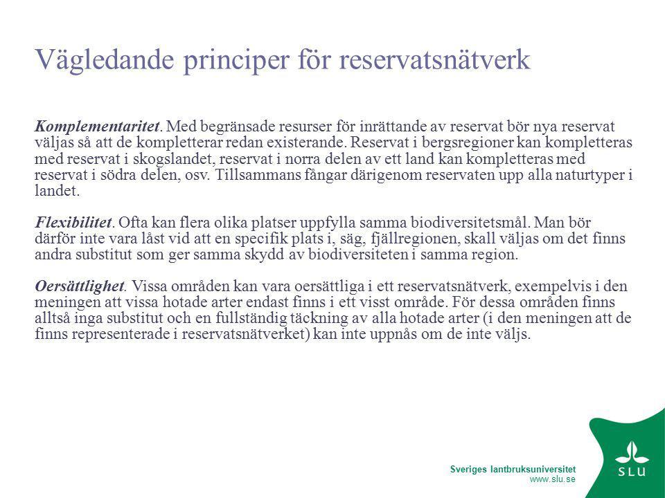 Sveriges lantbruksuniversitet www.slu.se Vägledande principer för reservatsnätverk Komplementaritet.