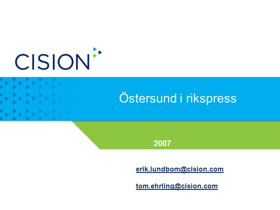 www.cision.com 2 Inledning Cision har på uppdrag av Östersunds kommun gjort en analys av publiciteten om Östersund i sex ledande svenska medier.