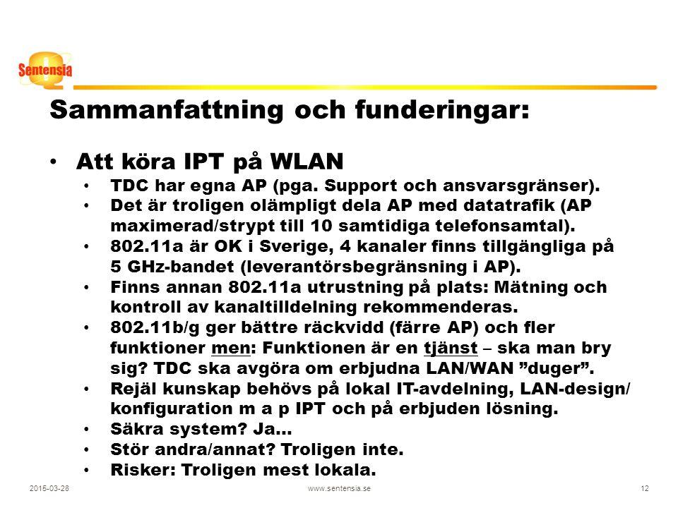 2015-03-28www.sentensia.se12 Sammanfattning och funderingar: Att köra IPT på WLAN TDC har egna AP (pga.