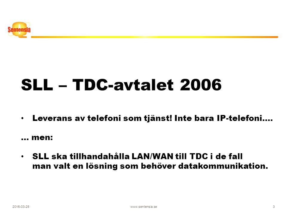 2015-03-28www.sentensia.se3 SLL – TDC-avtalet 2006 Leverans av telefoni som tjänst.