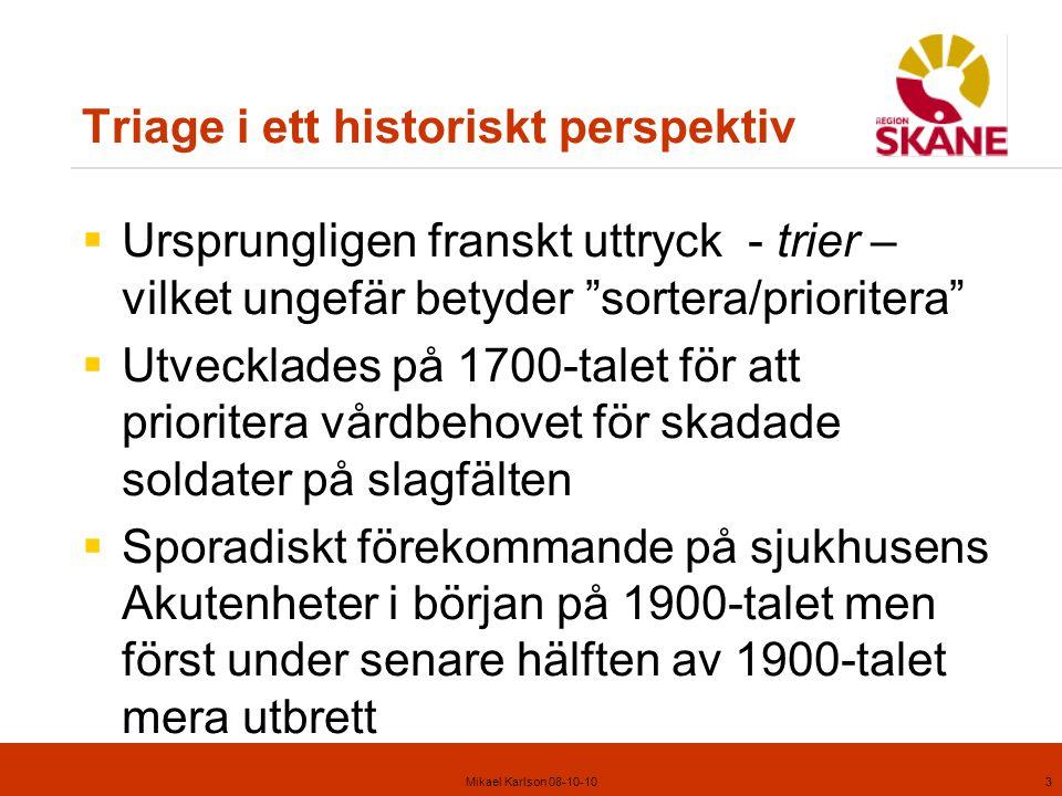 Mikael Karlson 08-10-104 Vad betyder triage idag.