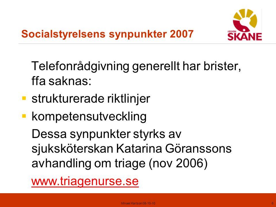Mikael Karlson 08-10-1027 Vilken kompletterande fråga har störst betydelse för valet av vårdnivå.