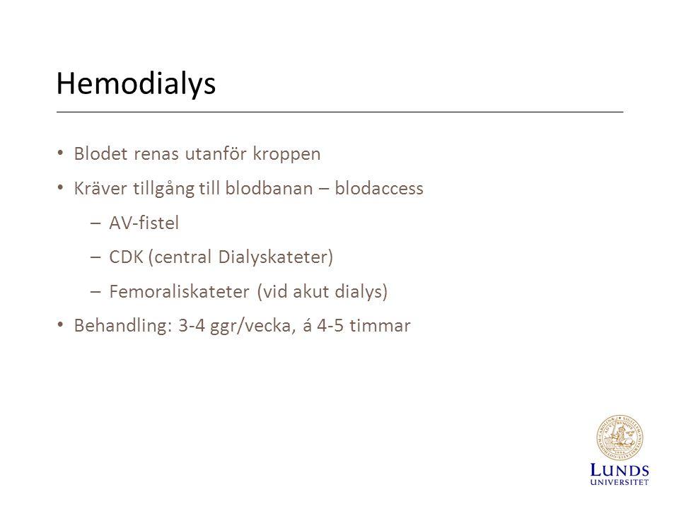 Hemodialys Blodet renas utanför kroppen Kräver tillgång till blodbanan – blodaccess –AV-fistel –CDK (central Dialyskateter) –Femoraliskateter (vid aku