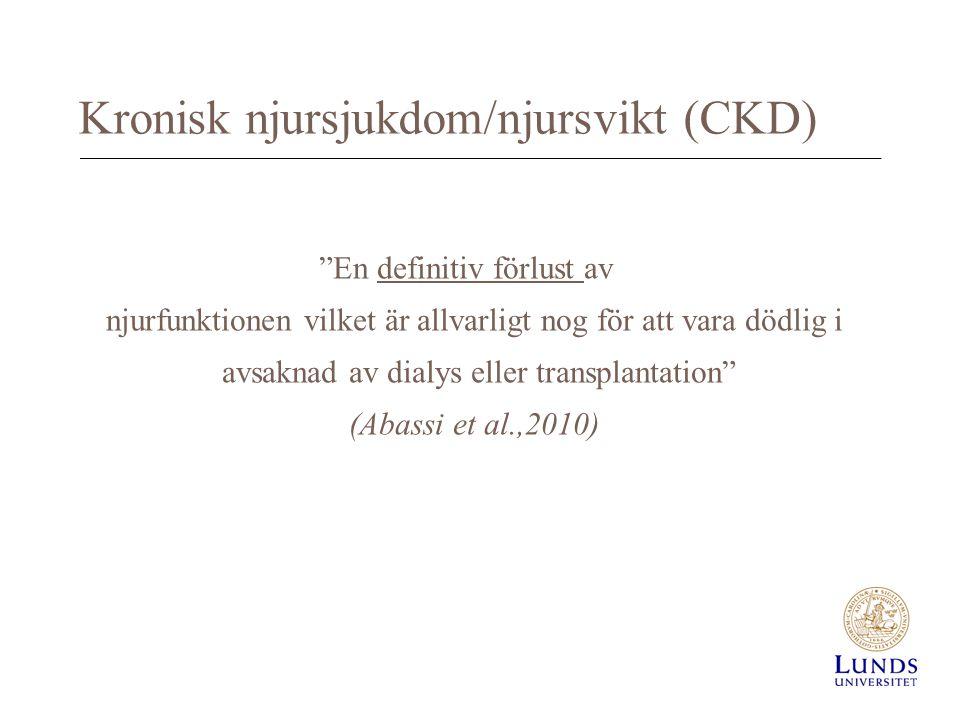 """Kronisk njursjukdom/njursvikt (CKD) """"En definitiv förlust av njurfunktionen vilket är allvarligt nog för att vara dödlig i avsaknad av dialys eller tr"""