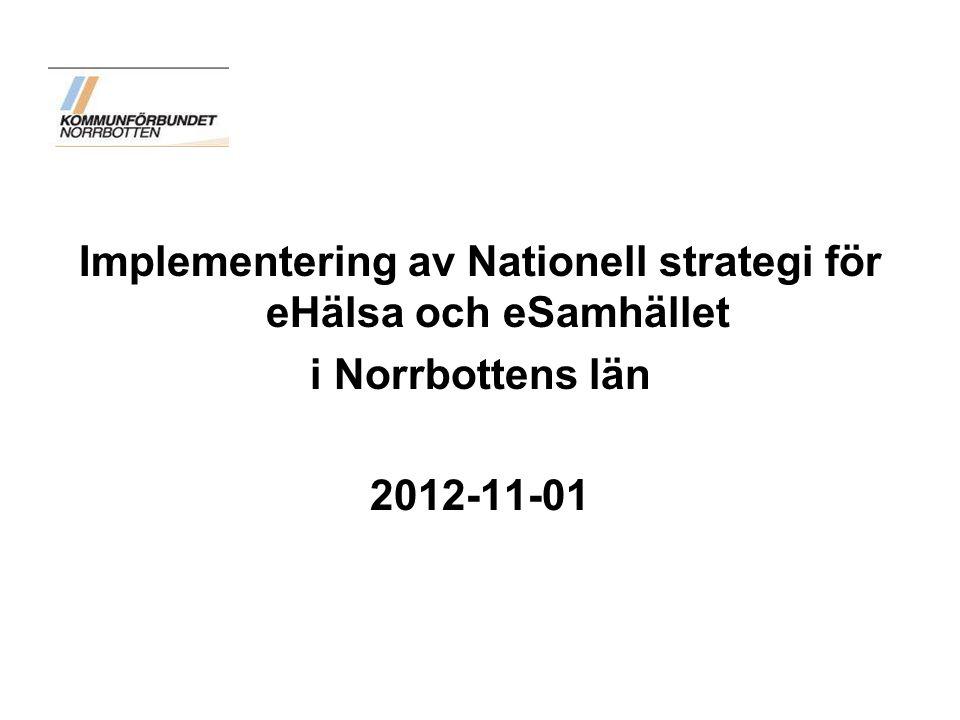 Implementering av Nationell strategi för eHälsa och eSamhället i Norrbottens län 2012-11-01