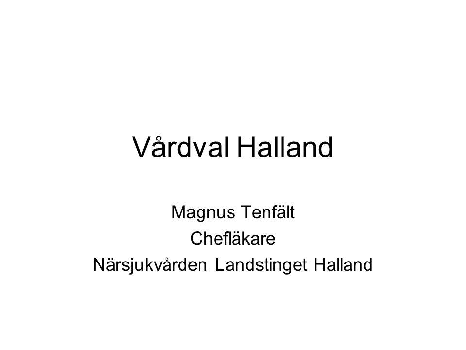 Vårdval Halland Magnus Tenfält Chefläkare Närsjukvården Landstinget Halland