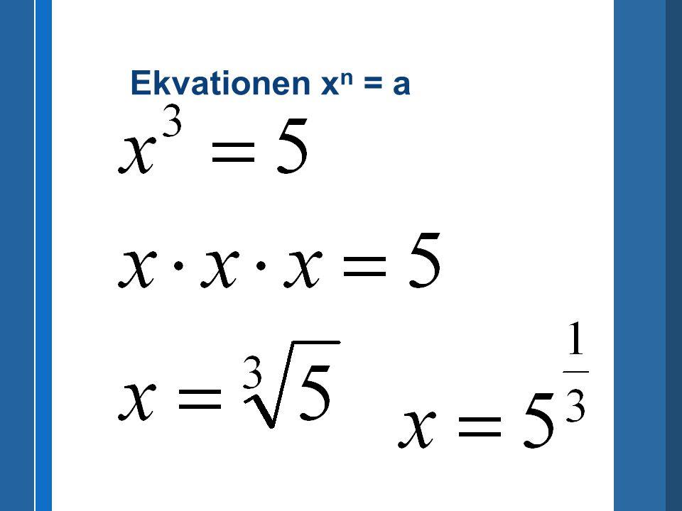 Ekvationen x n = a