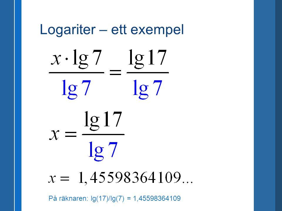 På räknaren: lg(17)/lg(7) = 1,45598364109