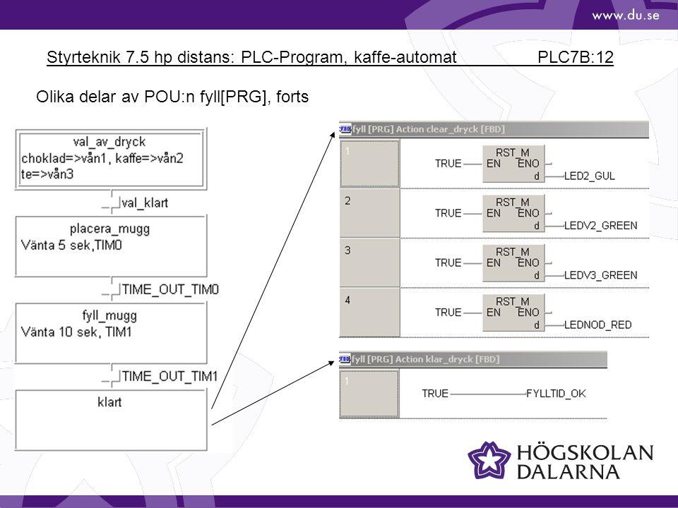 Styrteknik 7.5 hp distans: PLC-Program, kaffe-automat PLC7B:12 Olika delar av POU:n fyll[PRG], forts