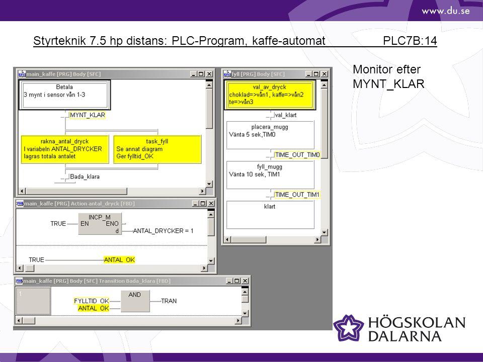 Styrteknik 7.5 hp distans: PLC-Program, kaffe-automat PLC7B:14 Monitor efter MYNT_KLAR