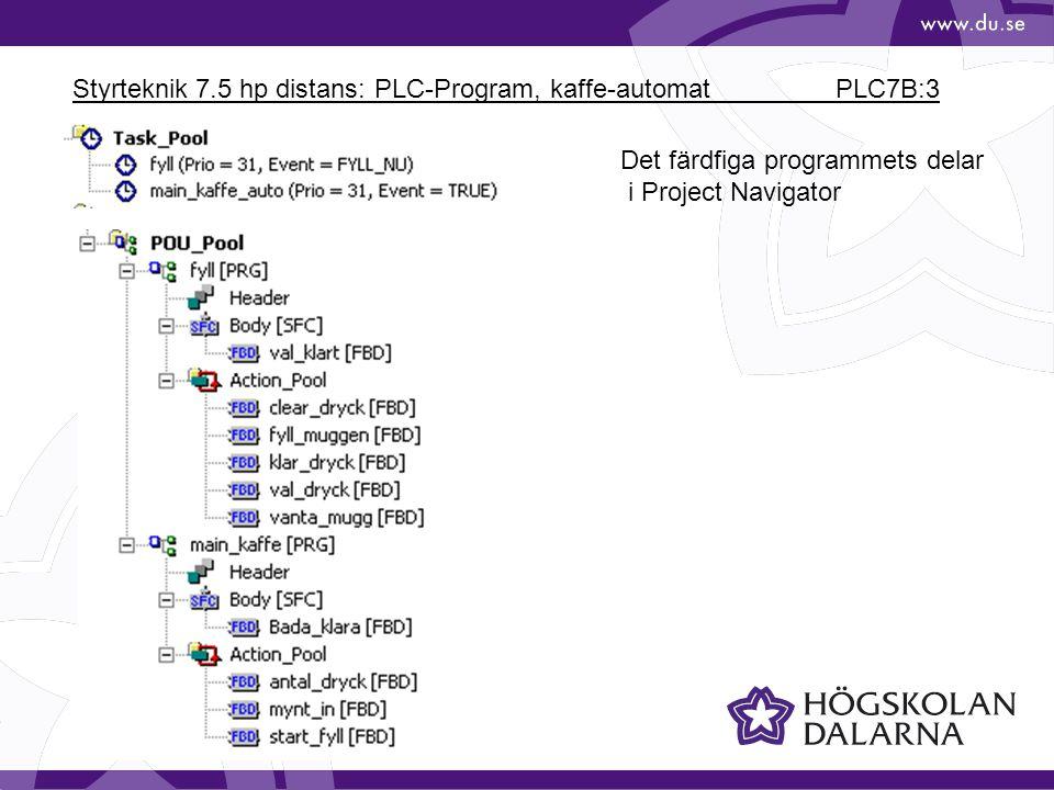 Styrteknik 7.5 hp distans: PLC-Program, kaffe-automat PLC7B:3 Det färdfiga programmets delar i Project Navigator