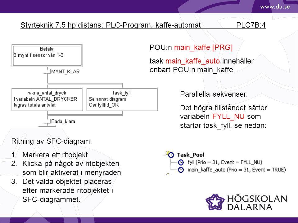 Styrteknik 7.5 hp distans: PLC-Program, kaffe-automat PLC7B:4 POU:n main_kaffe [PRG] task main_kaffe_auto innehåller enbart POU:n main_kaffe Parallella sekvenser.