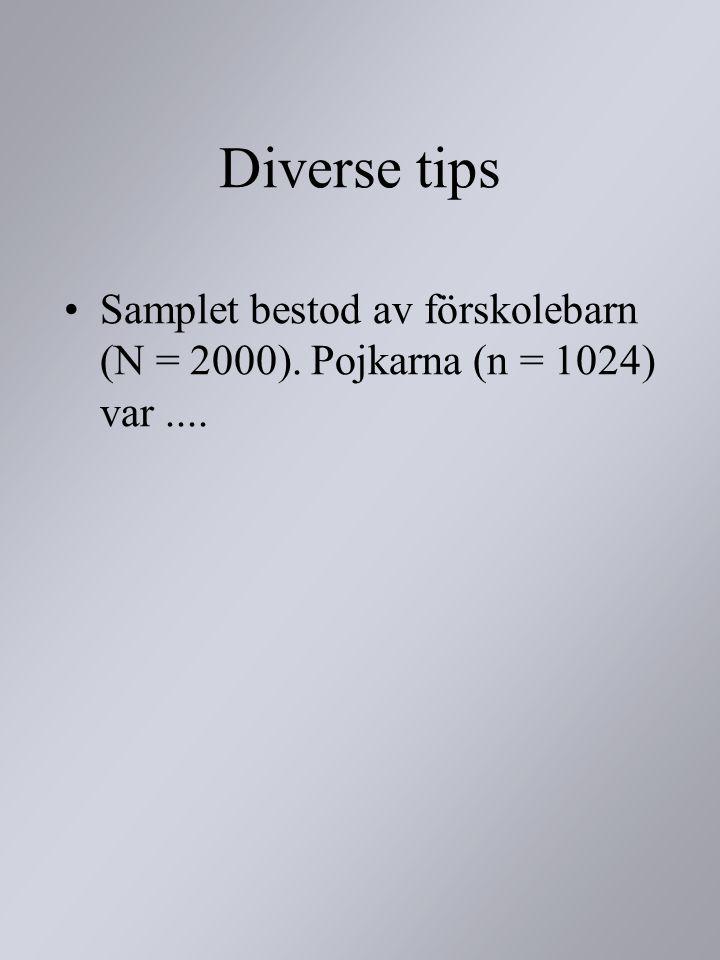Diverse tips Samplet bestod av förskolebarn (N = 2000). Pojkarna (n = 1024) var....