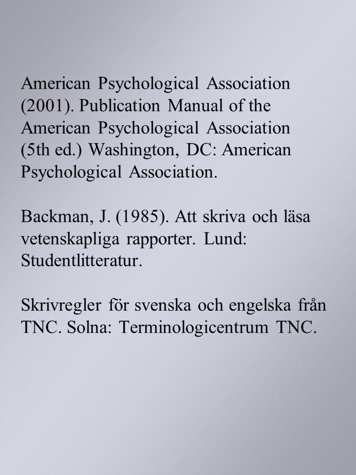 American Psychological Association (2001). Publication Manual of the American Psychological Association (5th ed.) Washington, DC: American Psychologic