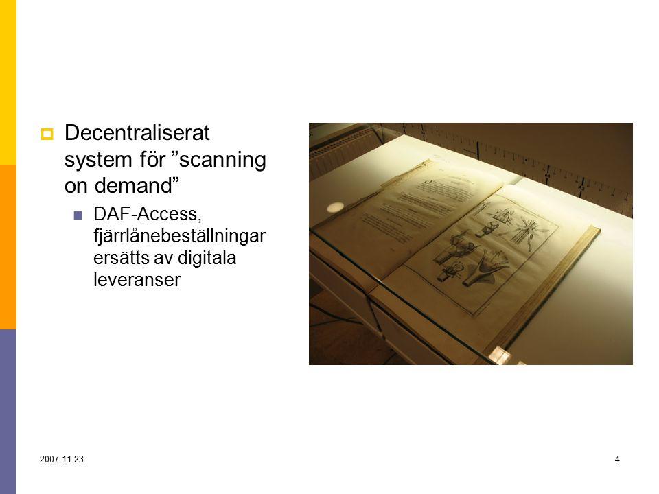2007-11-234  Decentraliserat system för scanning on demand DAF-Access, fjärrlånebeställningar ersätts av digitala leveranser
