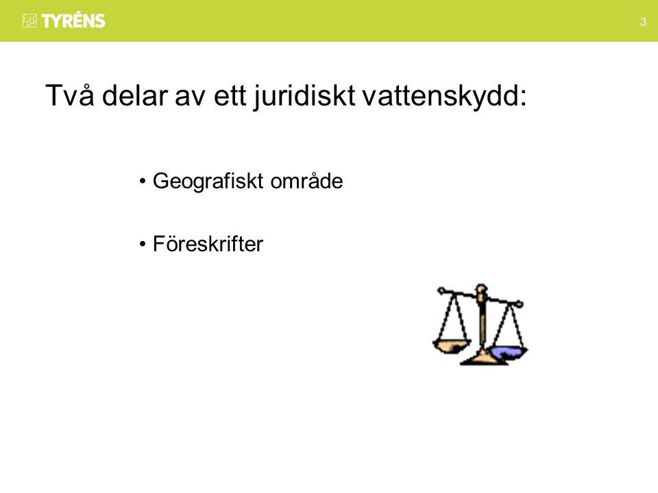 3 Två delar av ett juridiskt vattenskydd: Geografiskt område Föreskrifter
