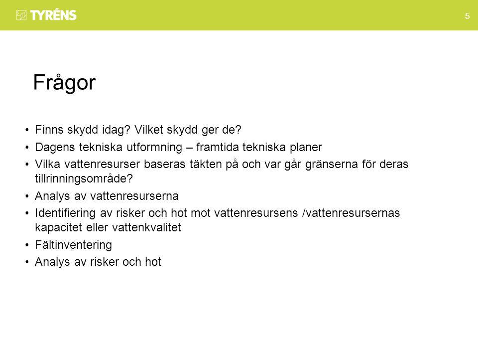 5 Frågor Finns skydd idag. Vilket skydd ger de.