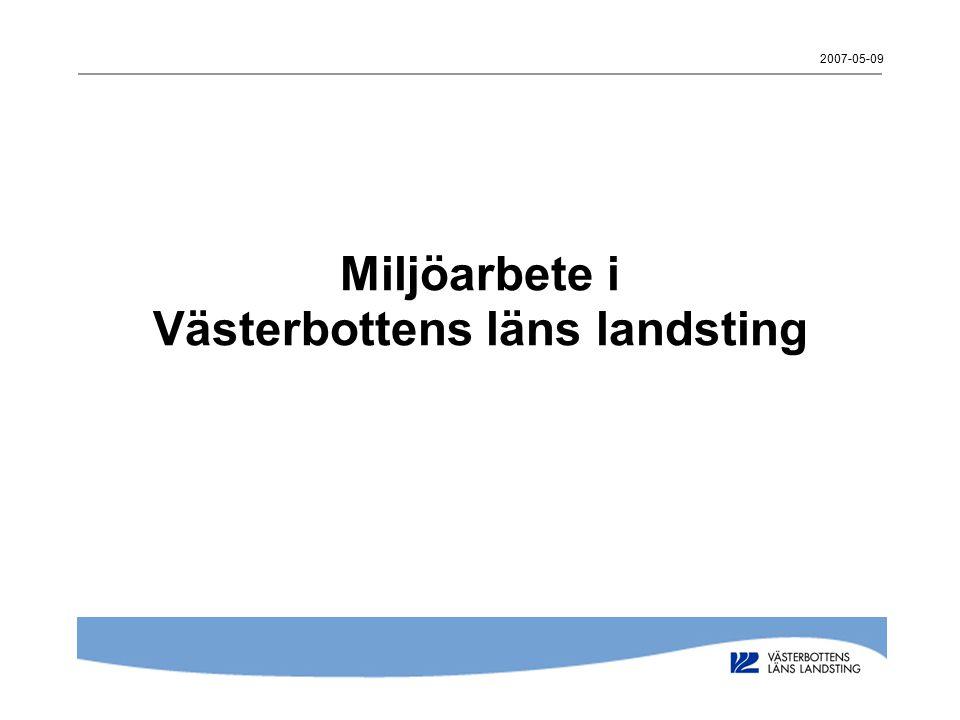 2007-05-09 Miljöarbete i Västerbottens läns landsting