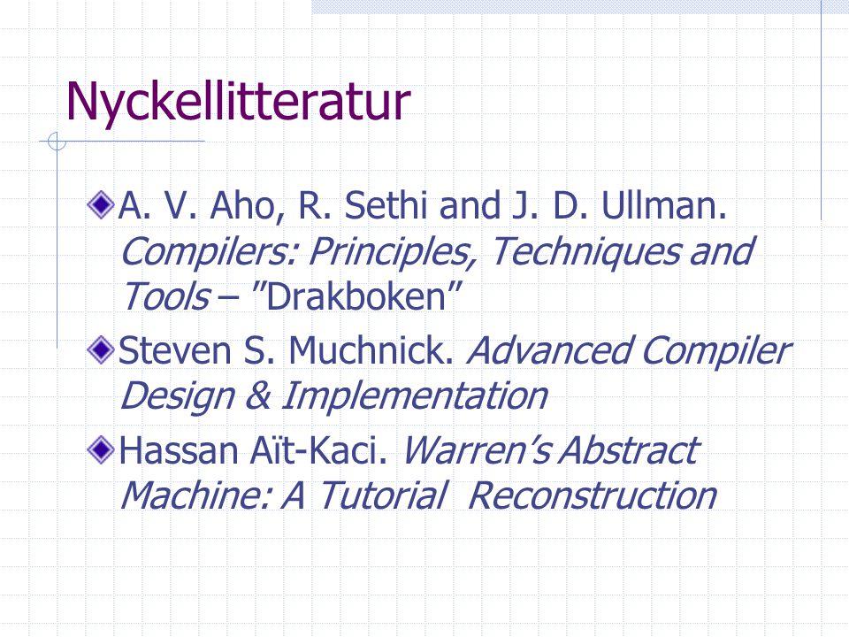 Nyckellitteratur A. V. Aho, R. Sethi and J. D.