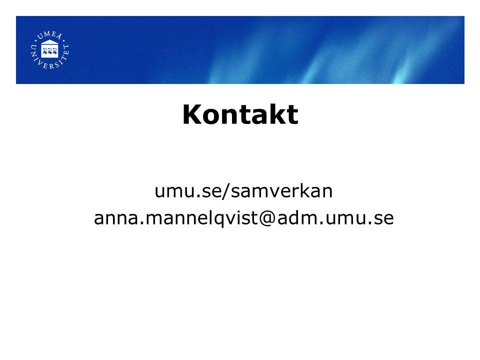 umu.se/samverkan anna.mannelqvist@adm.umu.se Kontakt