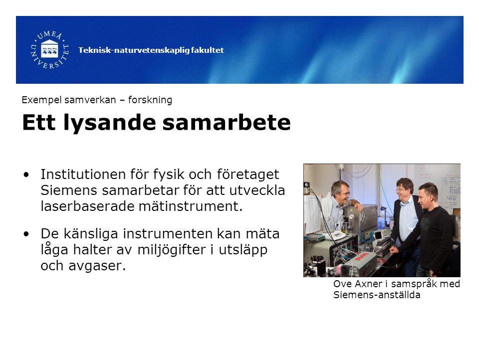Teknisk-naturvetenskaplig fakultet Ett lysande samarbete Institutionen för fysik och företaget Siemens samarbetar för att utveckla laserbaserade mätinstrument.