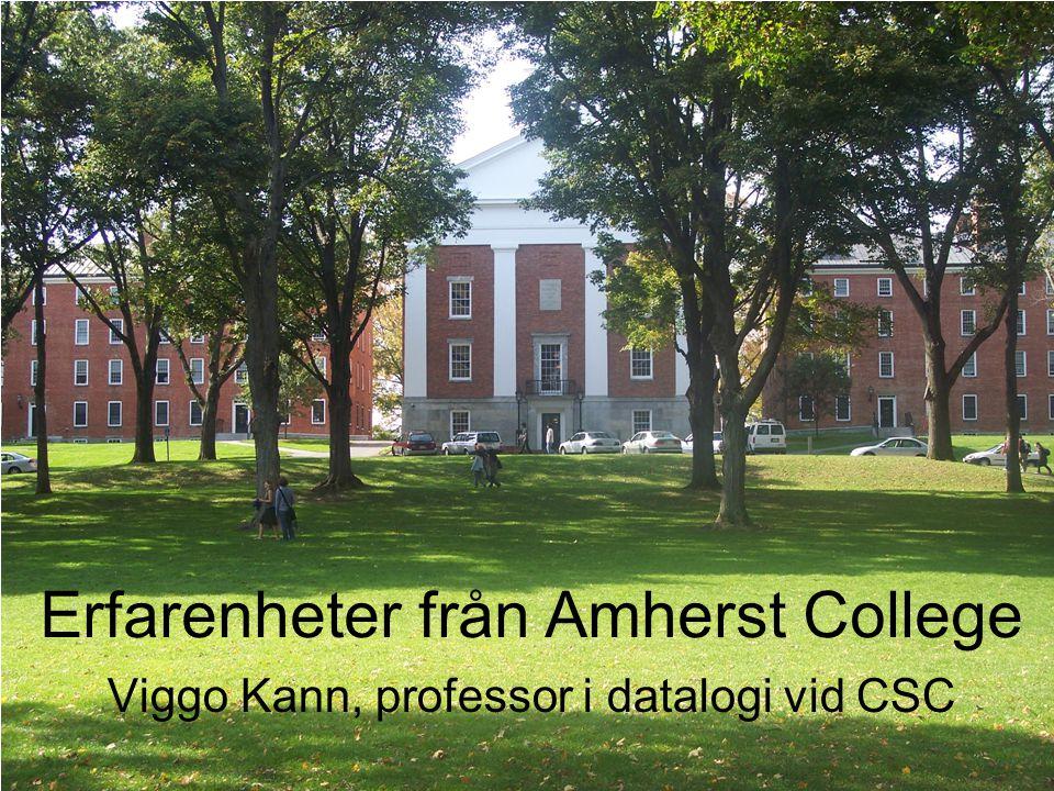 Erfarenheter från Amherst College Viggo Kann, professor i datalogi vid CSC