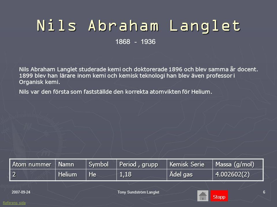 2007-09-24Tony Sundström Langlet6 Nils Abraham Langlet Nils Abraham Langlet studerade kemi och doktorerade 1896 och blev samma år docent. 1899 blev ha