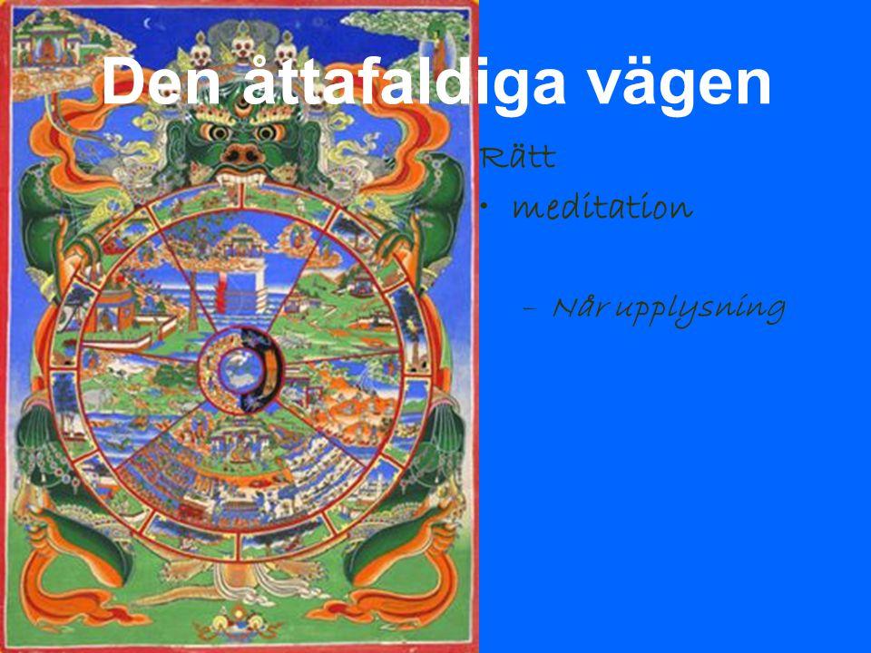 Rätt meditation –Når upplysning Den åttafaldiga vägen