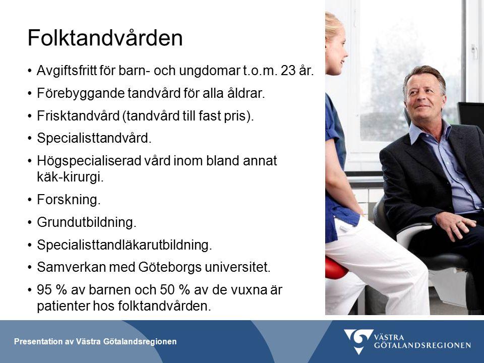 Presentation av Västra Götalandsregionen Folktandvården Avgiftsfritt för barn- och ungdomar t.o.m.