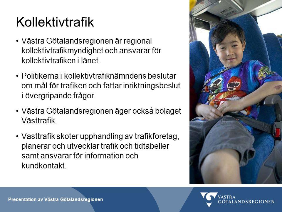 Presentation av Västra Götalandsregionen Kollektivtrafik Västra Götalandsregionen är regional kollektivtrafikmyndighet och ansvarar för kollektivtrafiken i länet.