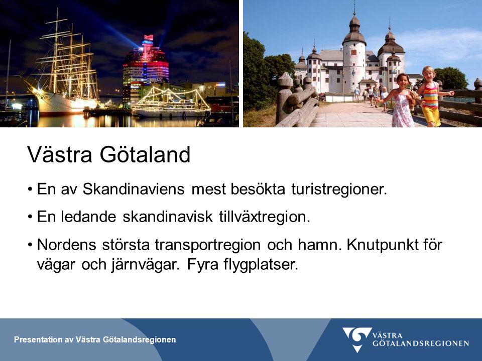 Västra Götaland En av Skandinaviens mest besökta turistregioner.