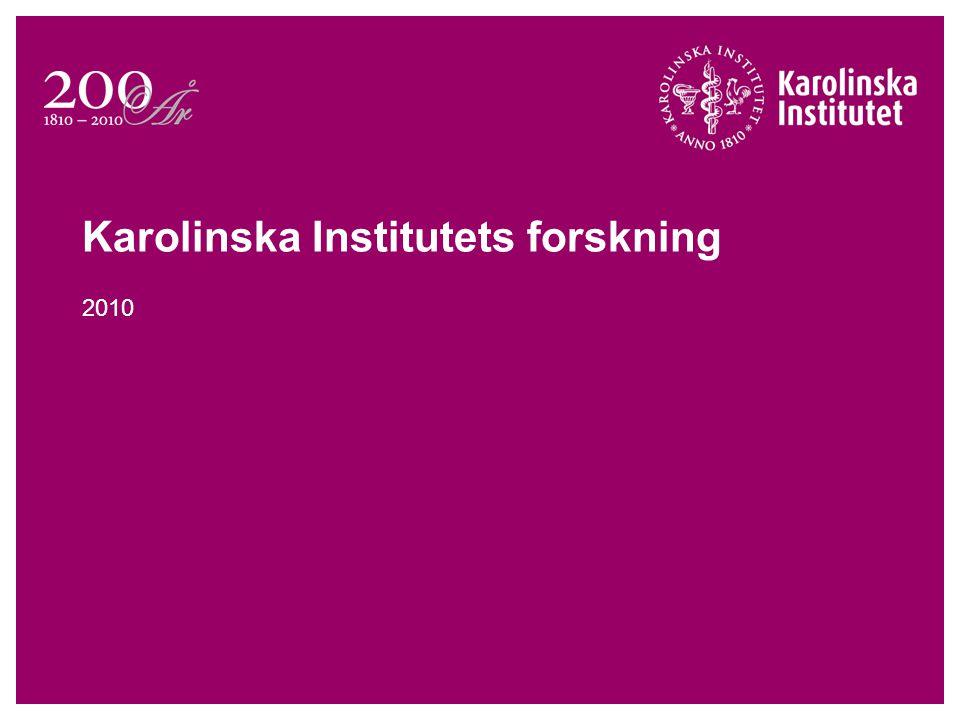 Karolinska Institutets forskning 2010