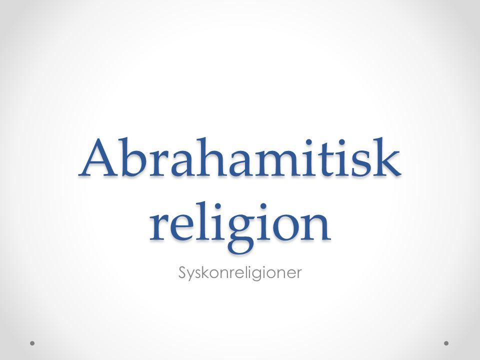 Abrahamitisk religion Syskonreligioner