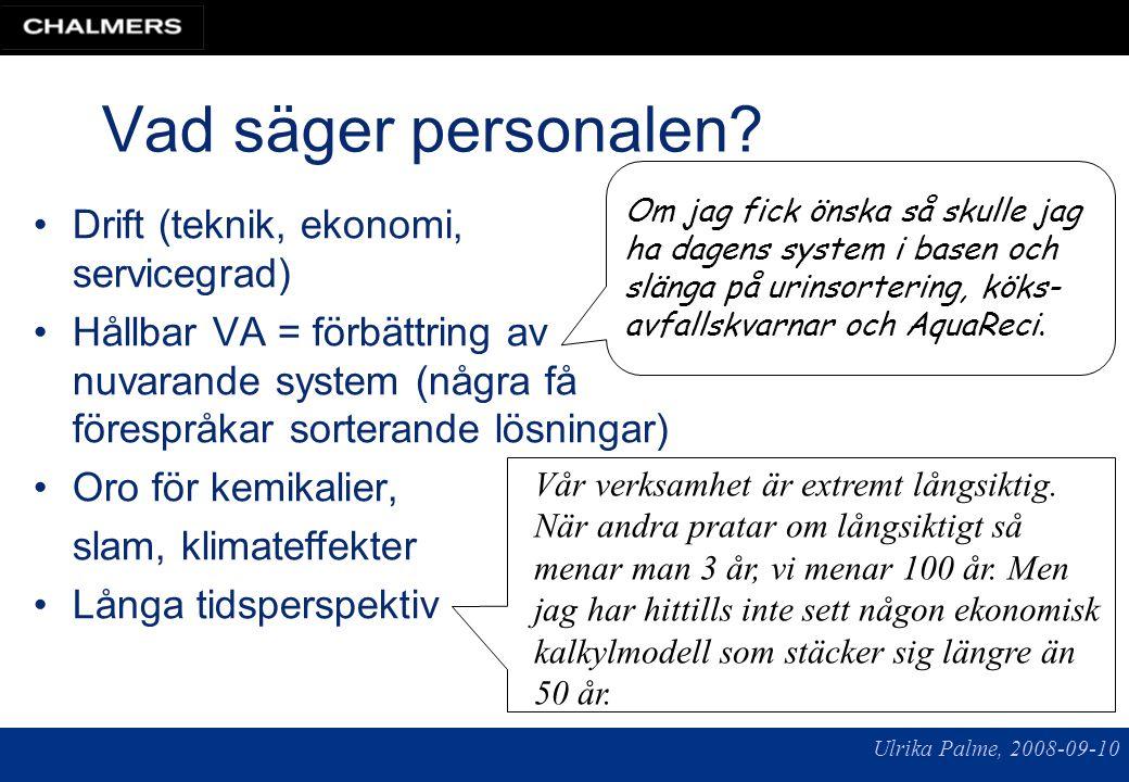 Ulrika Palme, 2008-09-10 Vad säger de lokala politikerna.