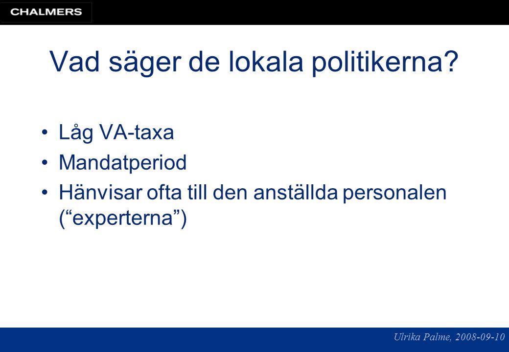 Ulrika Palme, 2008-09-10 Samman- fattning: Mål: social välfärd Medel: teknik och ekonomi Grund och begränsning: naturen ~ 100 år 50-80 år ~4 år Forskare Anställd personal Lokala politiker