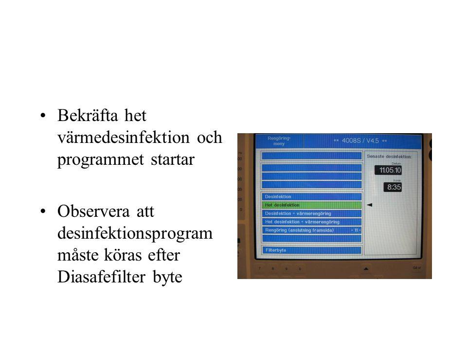 Bekräfta het värmedesinfektion och programmet startar Observera att desinfektionsprogram måste köras efter Diasafefilter byte